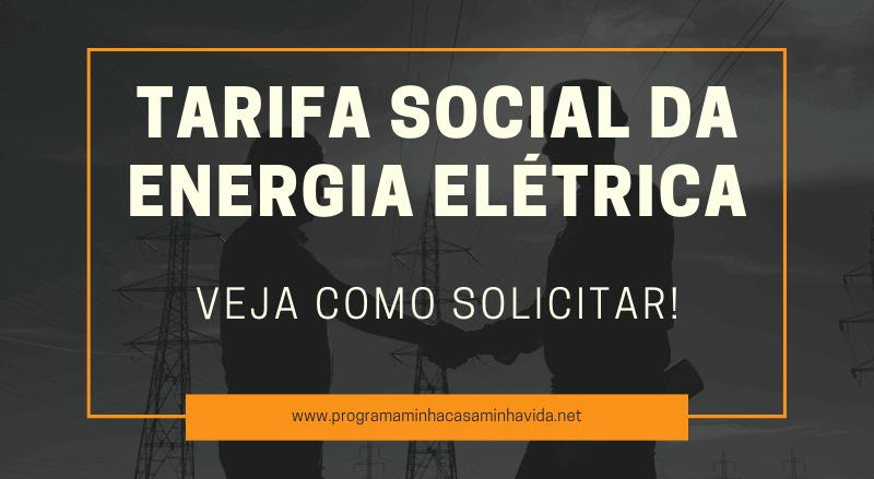 Solicite a Tarifa social da energia elétrica!