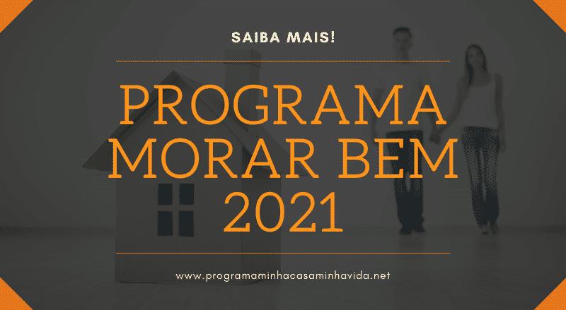 Como se inscrever no programa Morar Bem 2021?